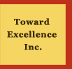 Toward Excellence Inc.